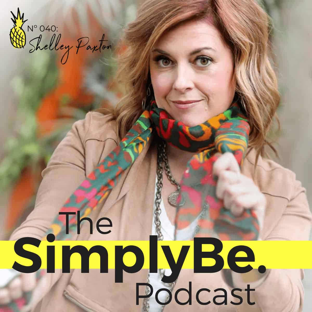 The SimplyBe. Podcast x Ep. 40