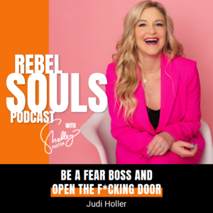 Be a Fear Boss and Open the F*cking Door with Judi Holler
