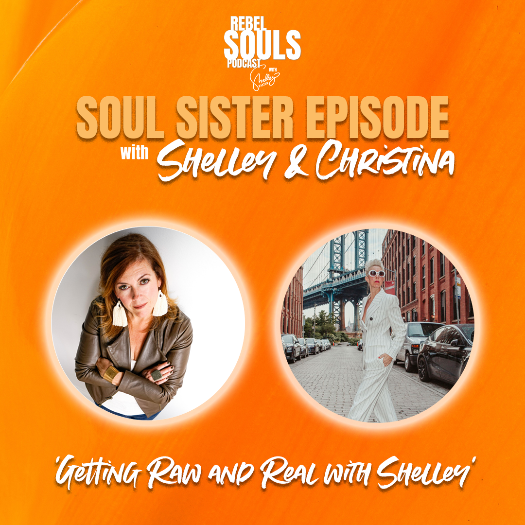 SOUL SISTERS: Getting Raw and Real with Shelley